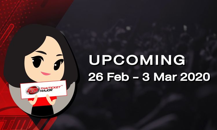 UPCOMING EVENT ประจำสัปดาห์   26 Feb - 3 Mar 2020