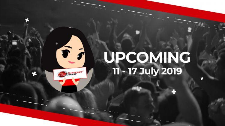 UPCOMING EVENT ประจำสัปดาห์ | 11-17 JULY 2019